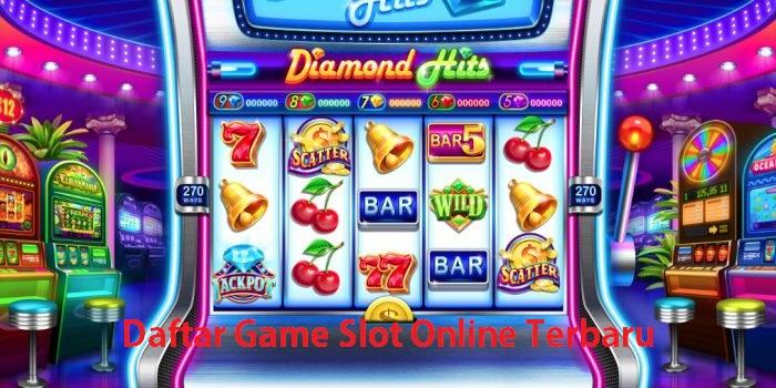 Daftar Game Slot Online Terbaru