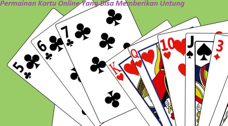 Permainan Kartu Online Yang Bisa Memberikan Untung