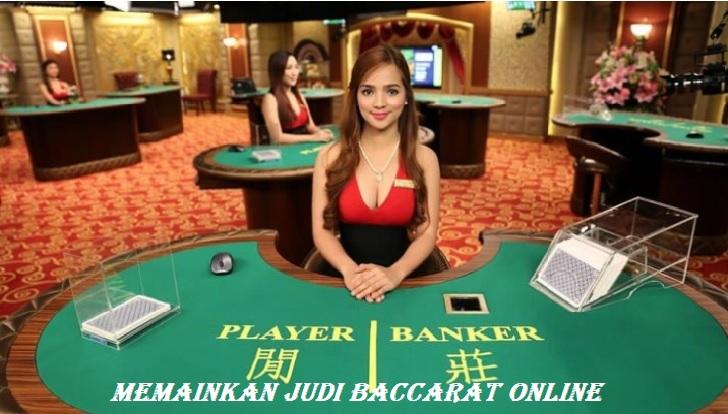 Memainkan Judi Baccarat Online