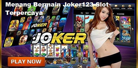 Menang Bermain Joker123 Slot Terpercaya