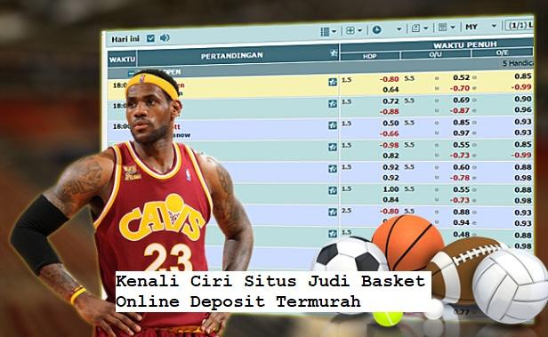 Kenali Ciri Situs Judi Basket Online Deposit Termurah